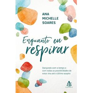 Enquanto Eu Respirar (Ana Michelle Soares)