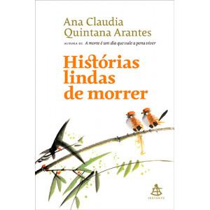 Histórias Lindas de Morrer (Ana Claudia Quintana Arantes)