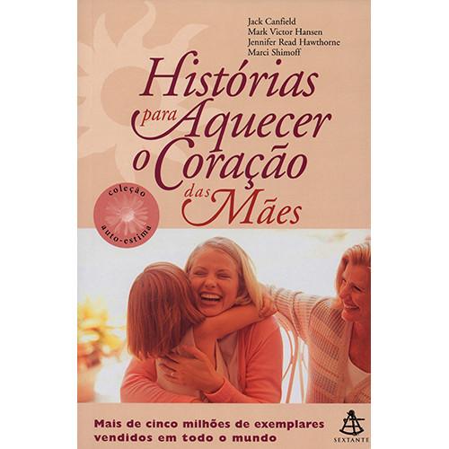 Histórias Para Aquecer O Coração das Mães (Jack Canfield)