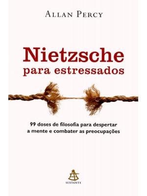 Nietzsche Para Estressados (Allan Percy)
