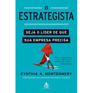 O Estrategista (Cynthia A. Montgomery)