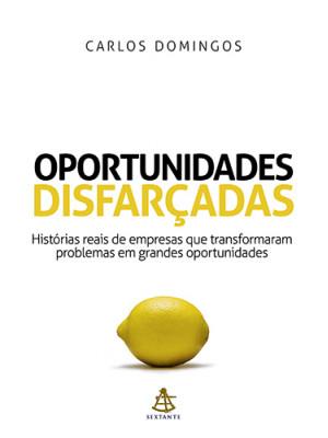 Oportunidades Disfarçadas - Vol. 1 (Carlos Domingos)