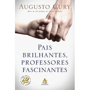 Pais Brilhantes, Professores Fascinantes (Augusto Cury)