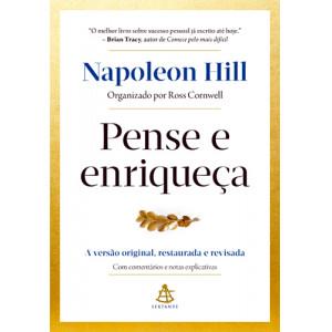 Pense e Enriqueça: A Versão Original, Restaurada e Revisada (Napoleon Hill)
