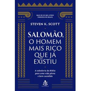 Salomão, O Homem Mais Rico Que Já Existiu (Steven K. Scott)