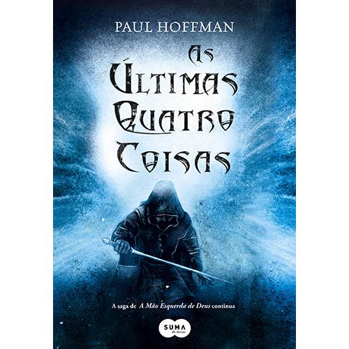 A Mão Esquerda de Deus - Vol. 2: As Últimas Quatro Coisas (Paul Hoffman)