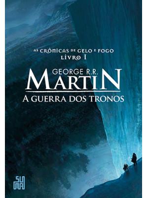 As Crônicas de Gelo e Fogo - Vol. 1: A Guerra dos Tronos (George R. R. Martin)