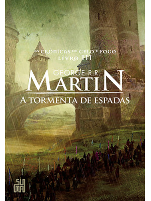 As Crônicas de Gelo e Fogo - Vol. 3: Tormenta de Espadas (George R. R. Martin)