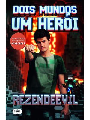 Dois Mundos, Um Herói: Uma Aventura Não Oficial de Minecraft
