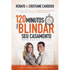 120 Minutos Para Blindar Seu Casamento (Renato / Cristiane Cardoso)