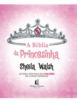 A Bíblia da Princesinha (Sheila Walsh)
