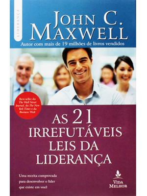 As 21 Irrefutáveis Leis da Liderança (John C. Maxwell)