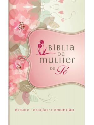 Bíblia da Mulher de Fé - NVI - Flores (Sheila Walsh)