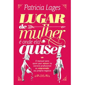 Lugar de Mulher é Onde Ela Quiser (Patricia Lages)