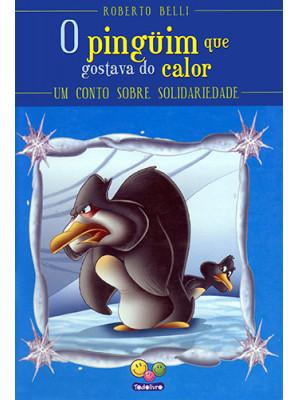Coleção Sentimentos: O Pinguim Que Gostava de Calor