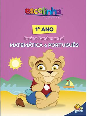Escolinha Todolivro – Matemática e Português - 1o. Ano