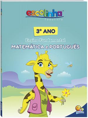 Escolinha Todolivro – Matemática e Português - 3o. Ano