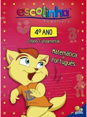 Escolinha Todolivro – Matemática e Português - 4o. Ano
