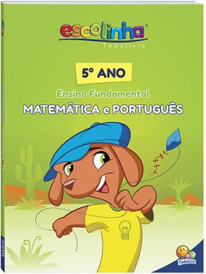 Escolinha Todolivro – Matemática e Português - 5o. Ano