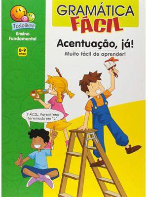 Gramática Fácil: Acentuação, Já! (Maria Angela Finzetto)