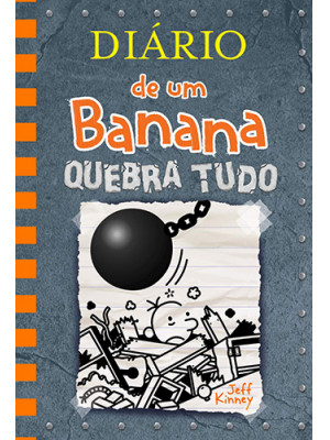 Diário de Um Banana - Vol. 14: Quebra Tudo (Jeff Kinney)