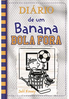 Diário de Um Banana - Vol. 16: Bola Fora (Jeff Kinney)