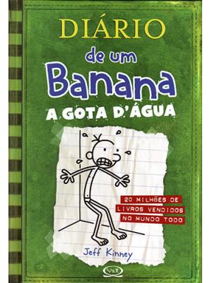Diário de Um Banana - Vol. 3: A Gota D'Água (Jeff Kinney)