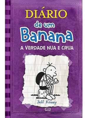 Diário de Um Banana - Vol. 5: A Verdade Nua e Crua (Jeff Kinney)