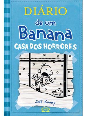 Diário de Um Banana - Vol. 6: Casa dos Horrores (Jeff Kinney)
