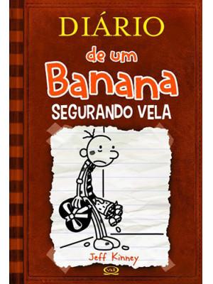 Diário de Um Banana - Vol. 7: Segurando Vela (Jeff Kinney)