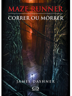 Maze Runner - Vol. 1 - Correr ou Morrer (James Dashner)