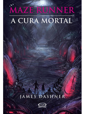 Maze Runner - Vol. 3: A Cura Mortal (James Dashner)
