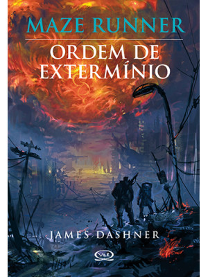 Maze Runner - Vol. 4: Ordem de Extermínio (James Dashner)