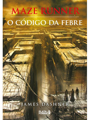 Maze Runner - Vol. 5: O Código da Febre (James Dashner)
