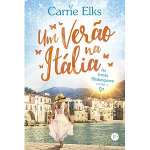 As Irmãs Shakespeare - Vol. 1: Um Verão na Itália (Carrie Elks)