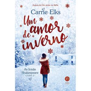 As Irmãs Shakespeare - Vol. 2: Um Amor de Inverno (Carrie Elks)