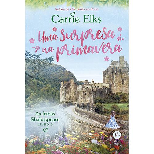 As Irmãs Shakespeare - Vol. 3: Uma Surpresa na Primavera (Carrie Elks)