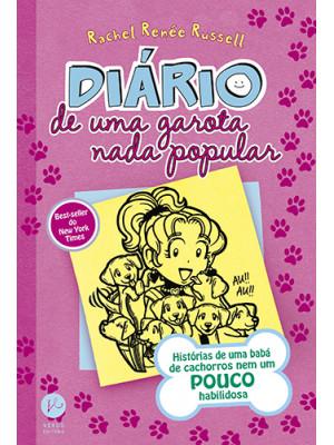 Diário de Uma Garota Nada Popular - Vol. 10: Histórias de Uma Babá de Cachorros Nem Um Pouco Habilidosa (Rachel Renée Russell)