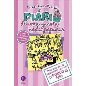 Diário de Uma Garota Nada Popular - Vol. 13: Histórias de Um Aniversário Nem Um Pouco Feliz (Rachel Renée Russell)