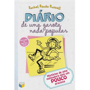 Diário de Uma Garota Nada Popular - Vol. 4: Histórias de Uma Patinadora Nem Um Pouco Graciosa (Rachel Renée Russell)
