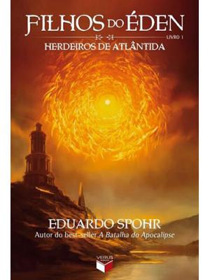 Filhos do Éden - Vol. 1: Herdeiros de Atlântida (Eduardo Spohr)