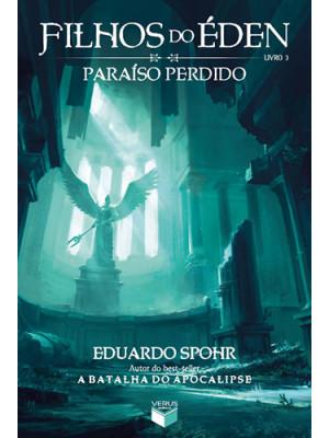Filhos do Éden - Vol. 3: Paraíso Perdido (Eduardo Spohr)