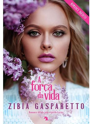 A Força da Vida (Zibia Gasparetto)