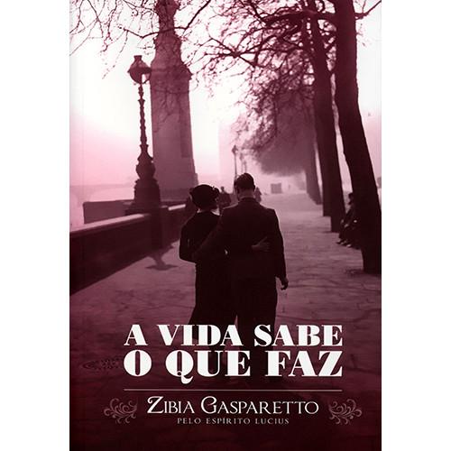 A Vida Sabe O Que Faz (Zibia Gasparetto)