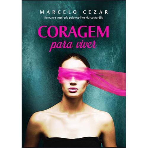 Coragem Para Viver (Marcelo Cezar)
