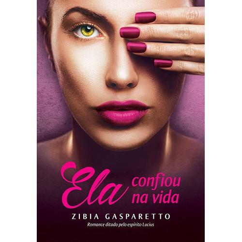 Ela Confiou na Vida (Zibia Gasparetto)