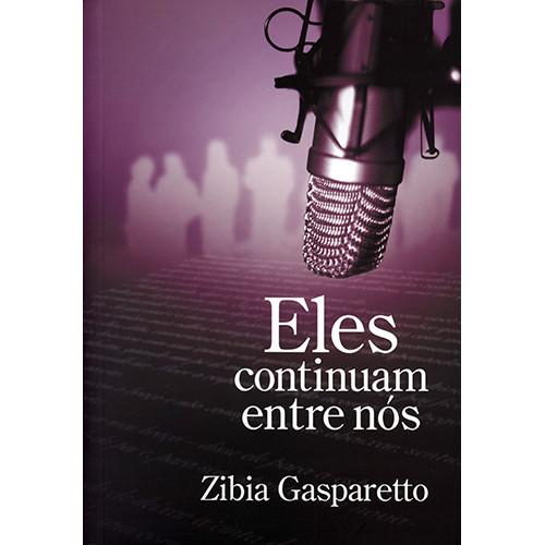 Eles Continuam Entre Nós - Vol. 1 (Zibia Gasparetto)