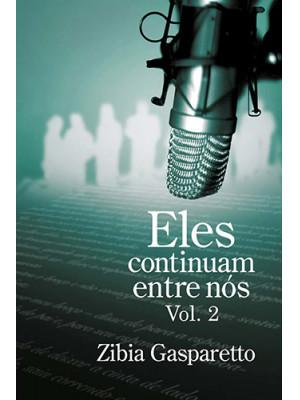 Eles Continuam Entre Nós - Vol. 2 (Zibia Gasparetto)