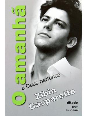 O Amanhã A Deus Pertence (Zibia Gasparetto)