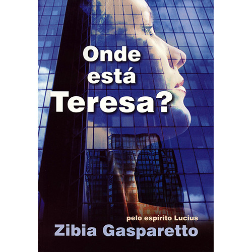 Onde Está Teresa? (Zibia Gasparetto)